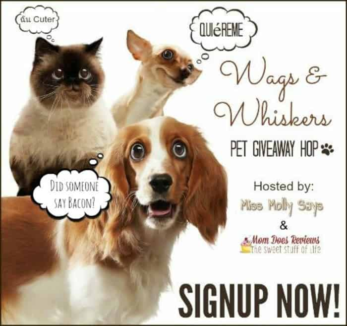 #Bloggerswanted |Wags and Whiskers Pet #Giveaway Hop Sign-Ups!