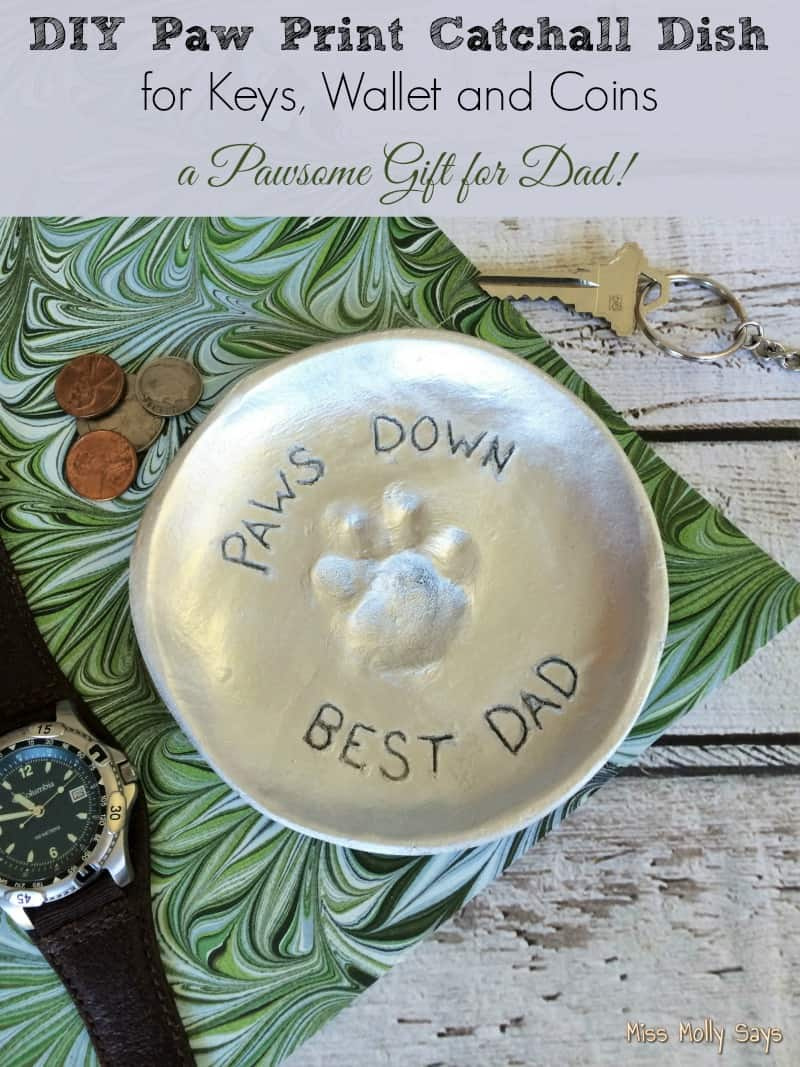 DIY Paw Print Catchall Dish for Keys, Wallet and Coins: A Pawsome Gift for Dad!
