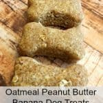 Oatmeal, Peanut Butter, and Banana Dog Treats