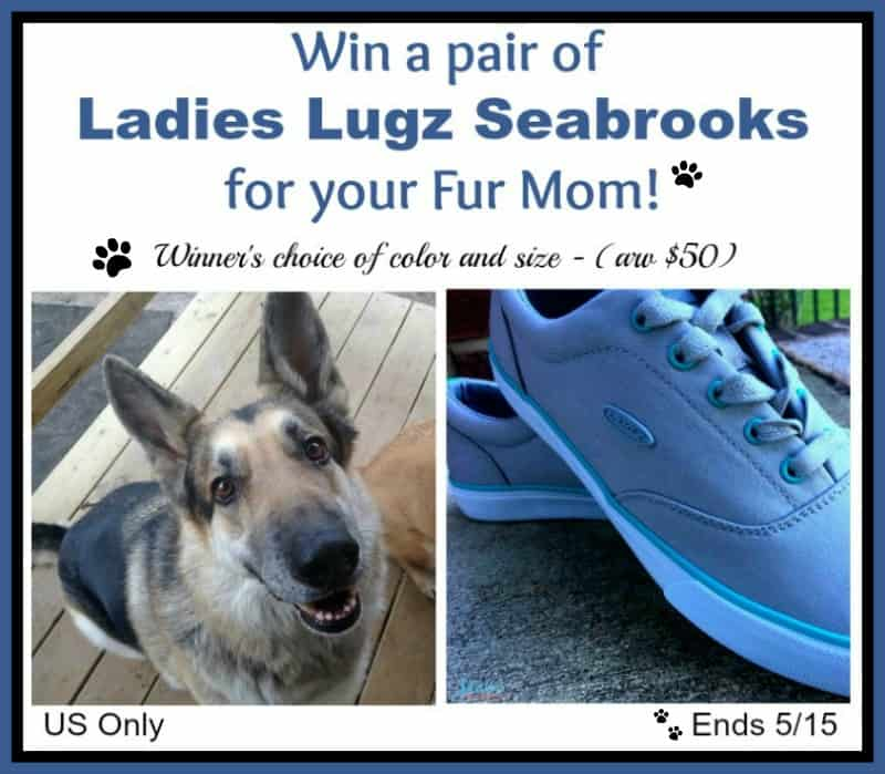 Win a pair of Ladies Lugz Seabrooks ($50 arv) for your Fur Mom! US Only Ends 5/15