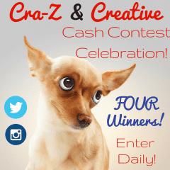 Cra-Z & Creative Cash Contest Celebration! 4 WINNERS! Open WW Ends 6/2