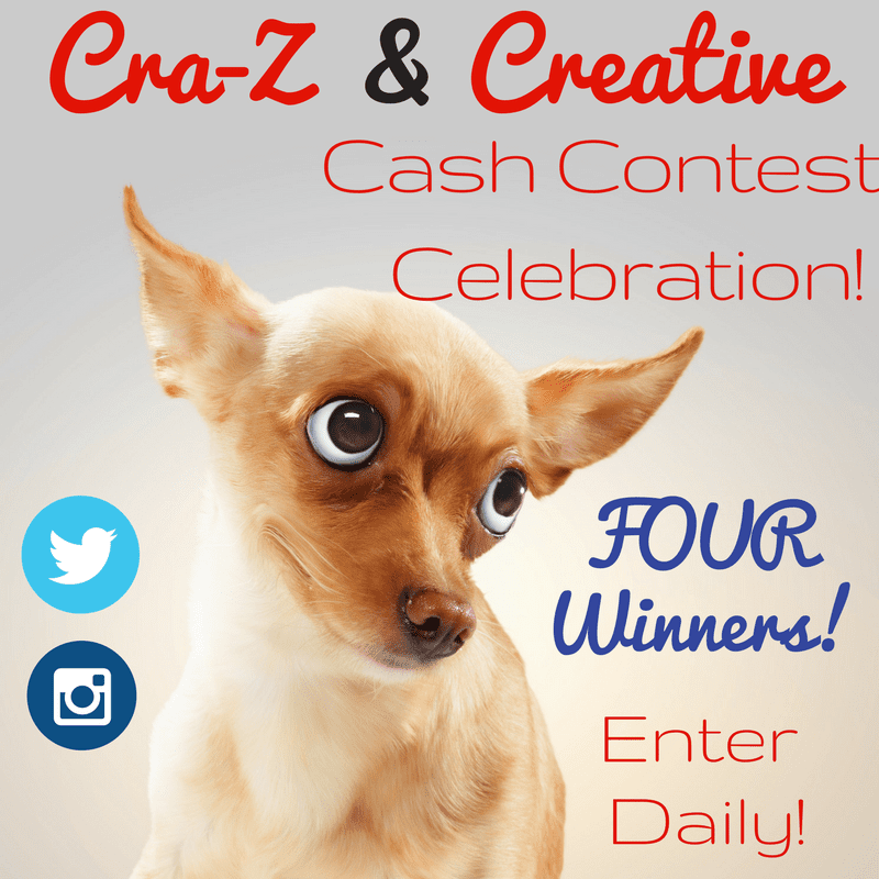 Cra-Z & Creative Cash Contest Celebration! 4 WINNERS! Open WW Ends 6/2