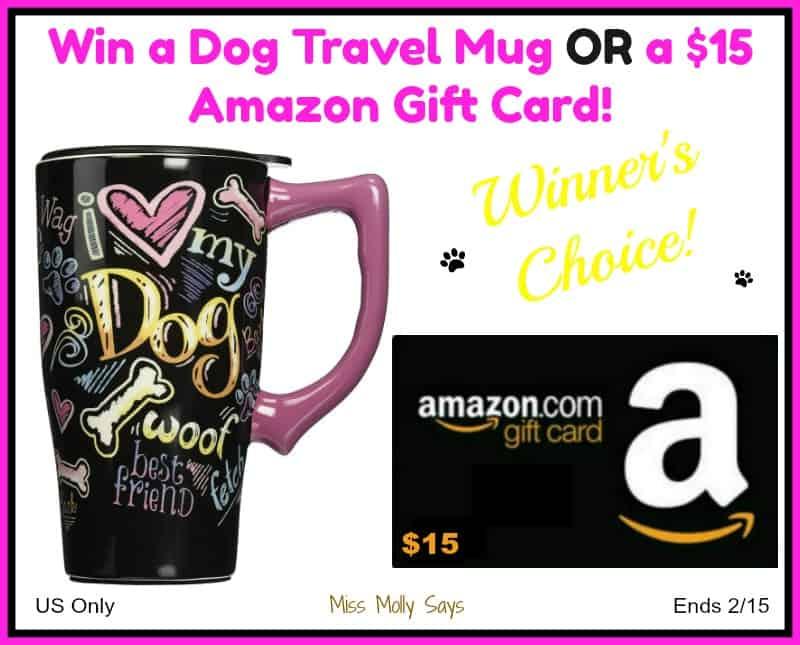 Dog Travel Mug or $15 Amazon Gift Card giveaway