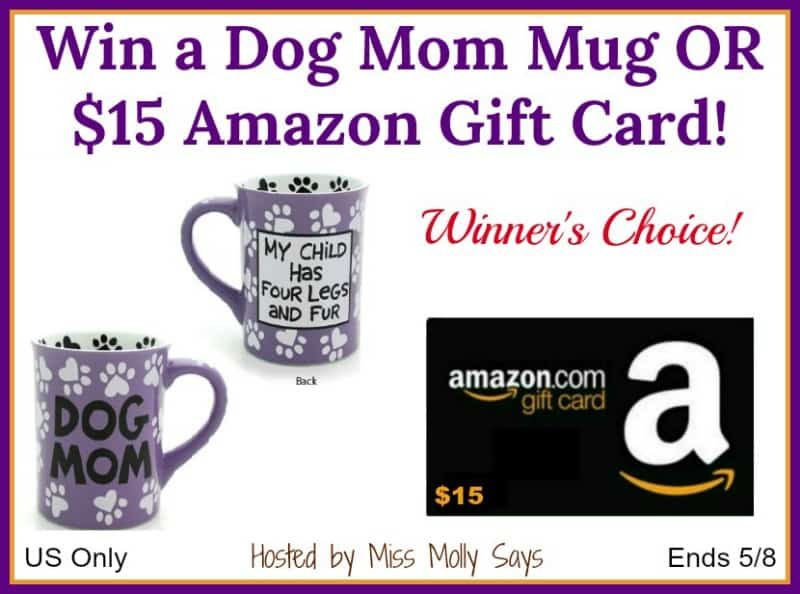 Win a Dog Mom Mug OR $15 Amazon Gift Card