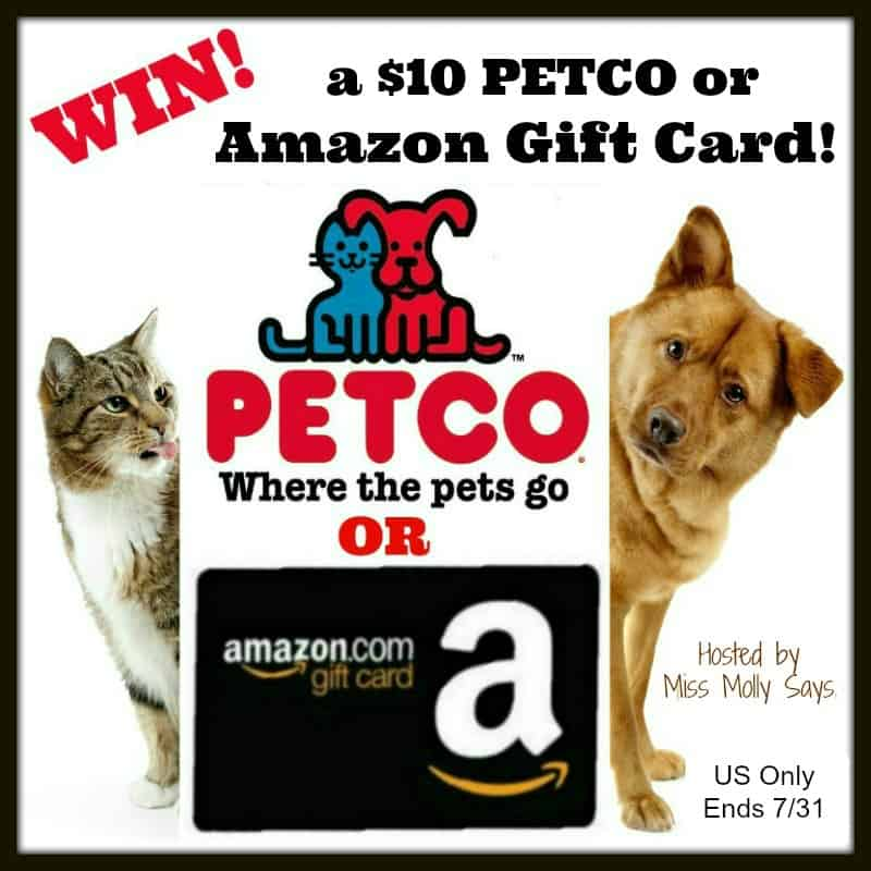 Enter for a chance to #win a $10 PETCO OR Amazon Gift Card! WINNER'S CHOICE! US Only Ends 7/31