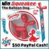 Enter for a chance to #win Squeakee The Balloon Dog OR $50 Paypal Cash! Winner's choice!