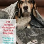 Pet Parents Waterproof Pawtect Blankets: The Best in Comfort & Protection
