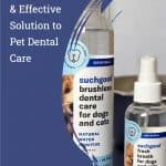 Suchgood is a Simple & Effective Solution to Pet Dental Care