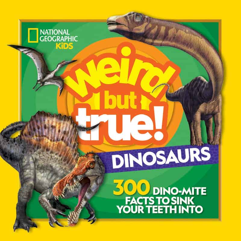 Weird But True, Dinosaurs, 300 Dino-Mite Facts to Sink Your Teeth Into
