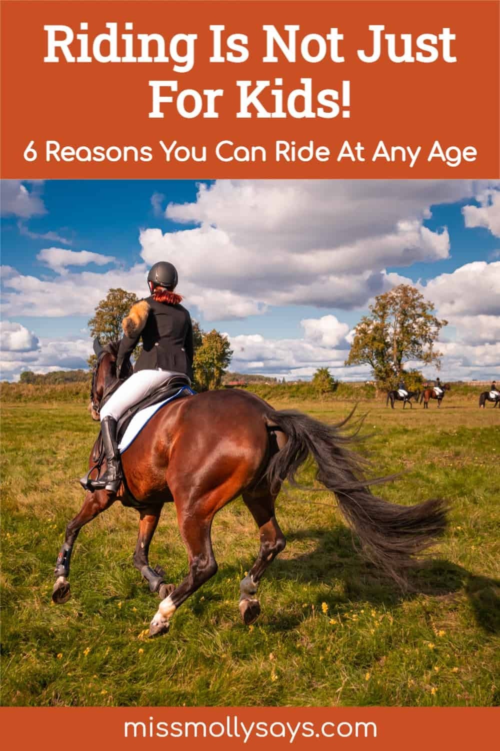 Riding Is Not Just For Kids! 6 Reasons You Can Ride At Any Age